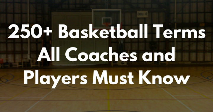 , 250+ Basketball Terms all Coaches and Players Must Know